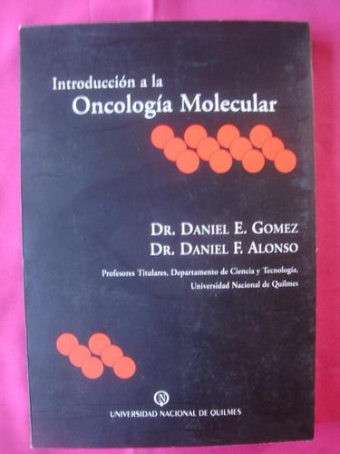 introduccion a la oncologia molecular - d. gomez y d. alonso