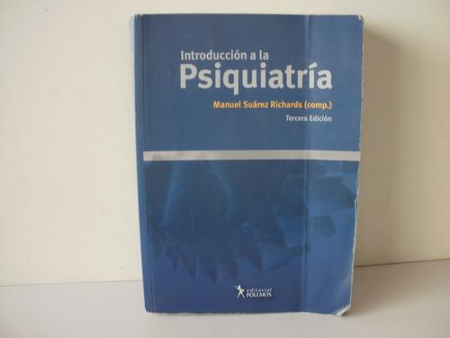 introduccion a la psiquiatria -m.suarez richards. nuevo
