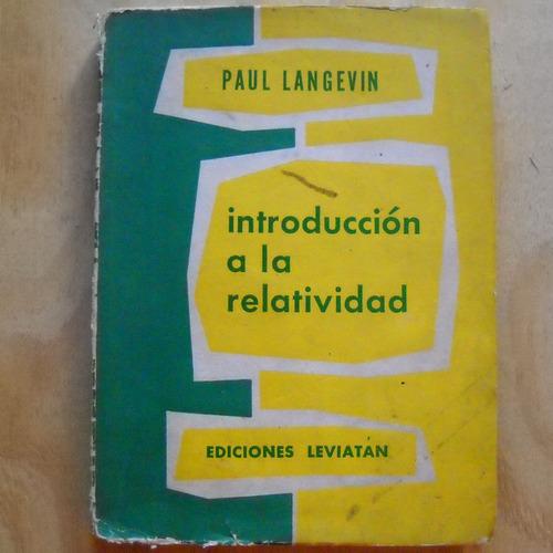 introduccion a la relatividad, paul langevin, ed. leviatan