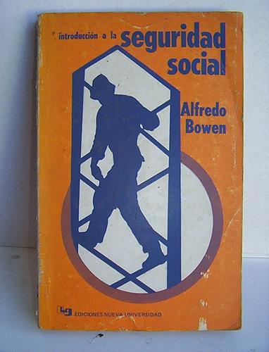 introduccion a la seguridad social alfredo bowen