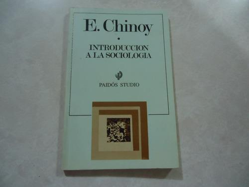 Ely chinoy introduccion a la sociologia