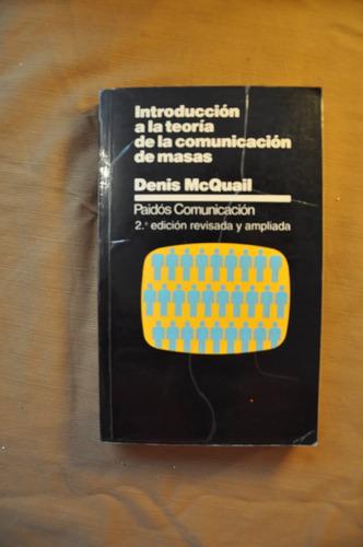 introduccion a la teoria comunicacion masas - denis mcquail