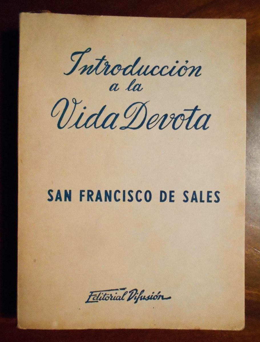 9013256b865 introduccion a la vida devota san francisco de sales 1951. Cargando zoom.