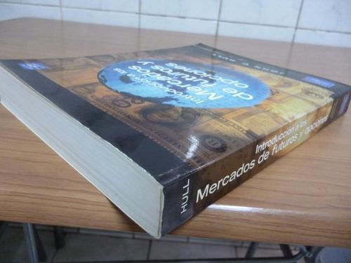introducción a los mercados de futuro  6a  edición. j.hull.