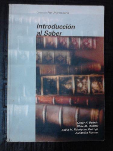 introducción al saber - beltran, clide m. quintar