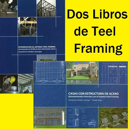 introducción al sistema steel framing + casas con est. acero