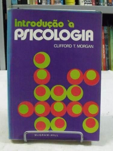 introdução a psicologia - clifford t. morgan