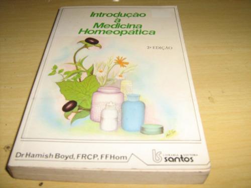 introdução à medicina homeopática - hamish boyd