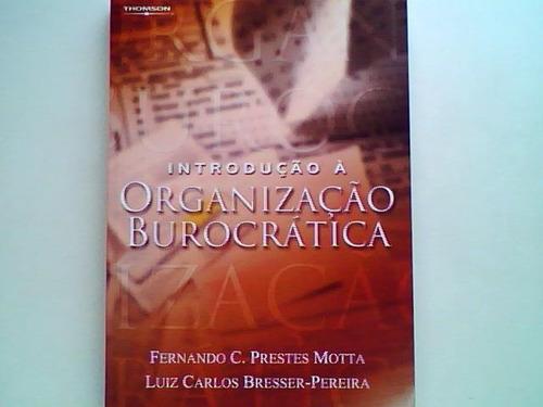 introdução à organização burocrática - f. c. prestes motta
