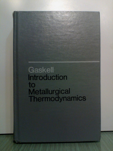 introduction to metallurgical thermodynamics: gaskell