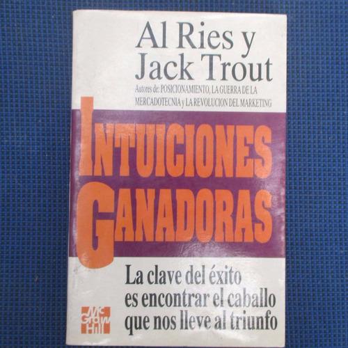 intuiciones ganadoras, al ries y jack trout, ed. mc graw hil