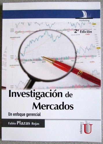 investigación de mercados. un enfoque gerencial  - edic u