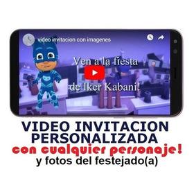 Invitacion Digital En Video Cualquier Personaje/tema Y Fotos