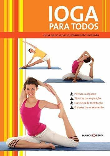 ioga para todos : guia passo-a-passo