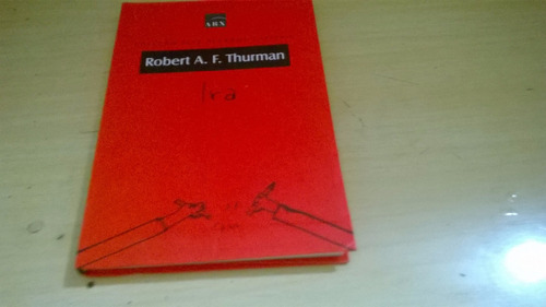 ira - robert a.f. thurman - col. sete pecados capitais