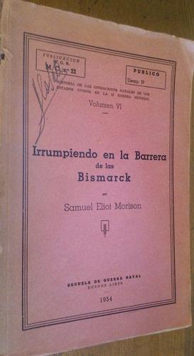 irrumpiendo en la barrera de las bismarck - morison 2 guerra