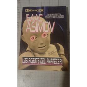 Isaac Asimov Los Robots Del Amanecer