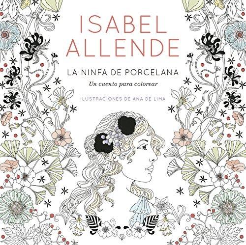 Isabel Allende - La Ninfa De Porcelana - Para Colorear - $ 458.00 en ...