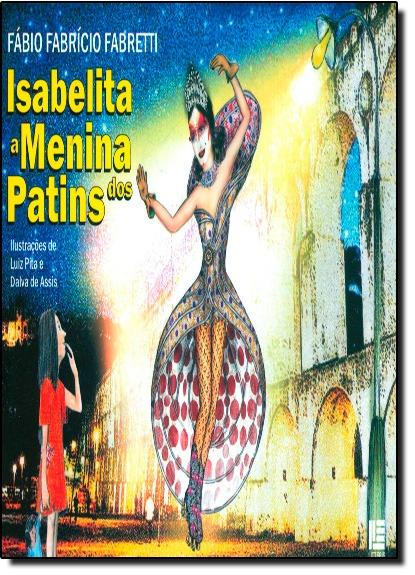 Isabelita A Menina Dos Patins De Fabio Fabricio Fabretti Lit R 98