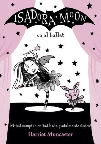 isadora moon va al ballet - harriet muncaster