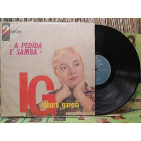 Isaura Garcia Pedida É Samba Walter Wanderley  Lp Odeon 1961