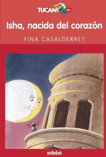 isha, nacida del corazón(libro infantil y juvenil)