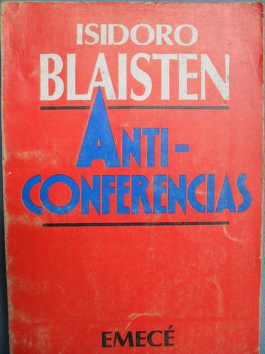 isidoro blaisten / anti - conferencias