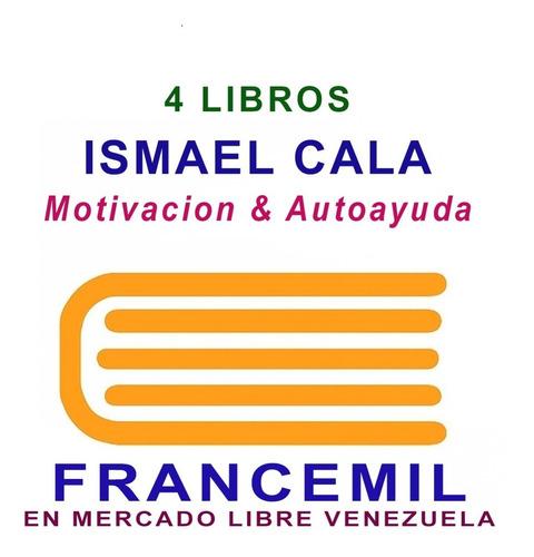 ismael cala 4 libros auto ayuda, motivacion y superacion