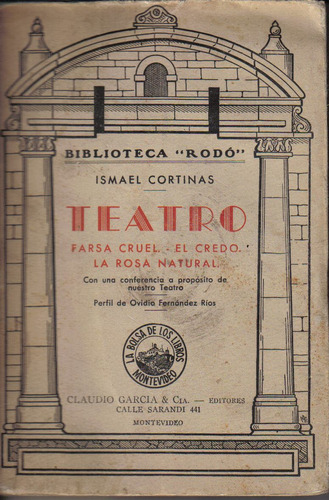 ismael cortinas-teatro. falsa cruel/el credo/la rosa natural