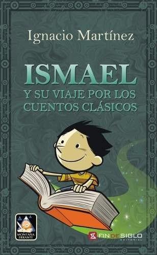 ismael y su viaje por los cuentos clásicos -ignacio martínez