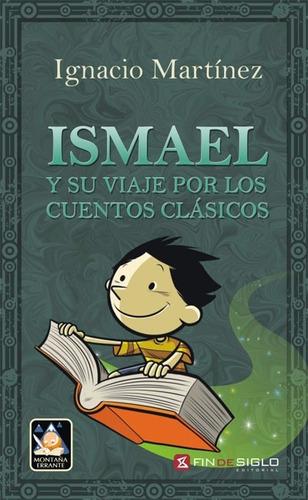 ismael y su viaje por los cuentos clásicos  ignacio martínez