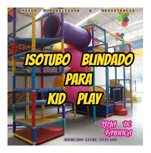 isotubo blindado para buffet kid play brinquedão kit c/20mts