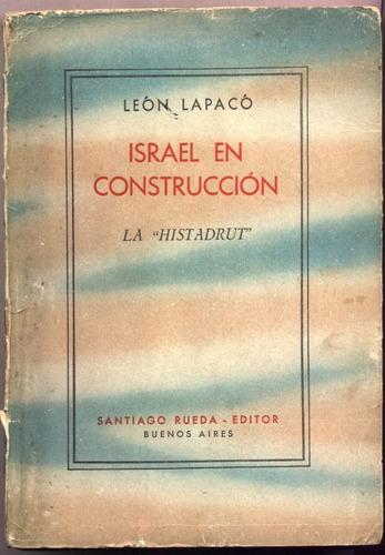 israel en construcción. la  histadrut . león lapacó (judíos)