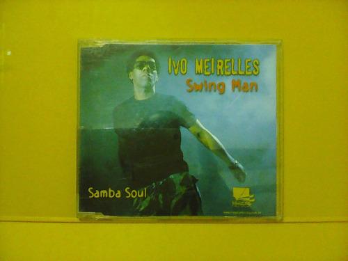 ivo meirelles - samba soul - swing man - cd single