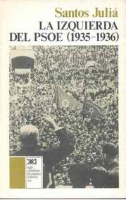 Izquierda Del Psoe 1935 1936 De Varios Siglo Xxi Akal
