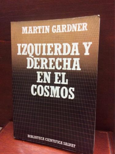 izquierda y derecha en el cosmos - martin gardner