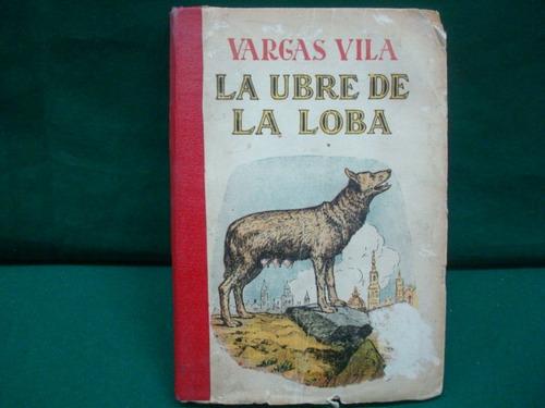 j. m. vargas vila, la ubre de la loba