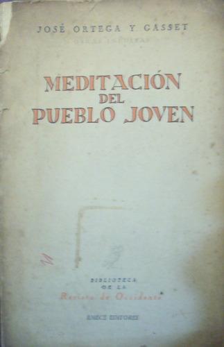 j. ortega y gasset - meditación del pueblo joven
