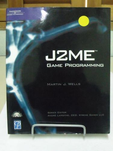 j2me game programming - martin j. wells
