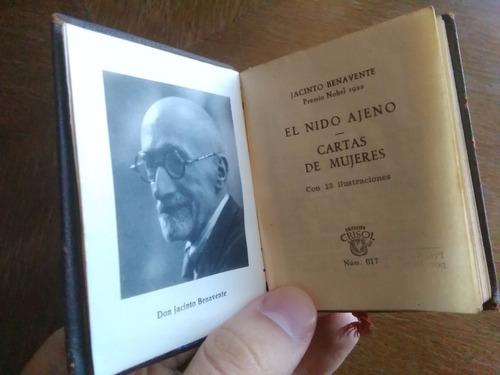 jacinto benavente: el nido ajeno + cartas de mujeres. crisol