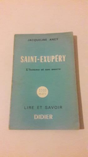 jacqueline ancy - saint-exupery l'homme et son ouvre
