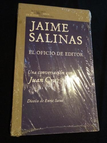 jaime salinas, el oficio de editor. ejemplar nuevo.alfaguara