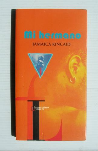 jamaica kincaid mi hermano libro importado 2000