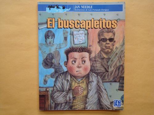 jan needle, el buscapleitos, fce, méxico, 2003, 131 págs.