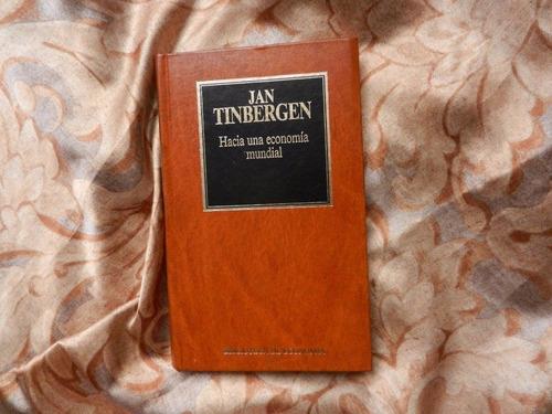 jan tinbergen - hacia una economía mundial