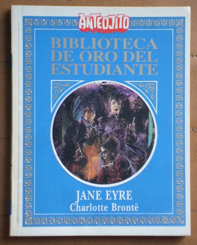jane eyre - charlotte bronte - biblioteca anteojito