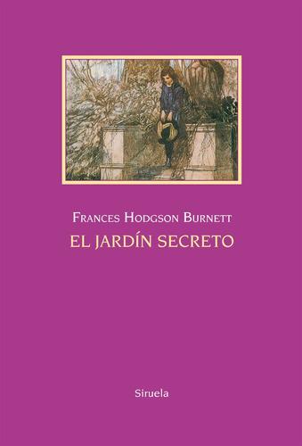 jardín secreto - tapa dura, hodgson burnett, siruela