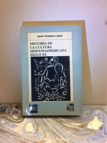 javier ocampo historia de la cultura hispanoamericana .s xx