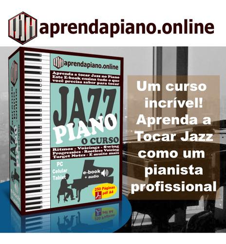 jazz piano - o curso - aprenda a tocar jazz no piano teclado