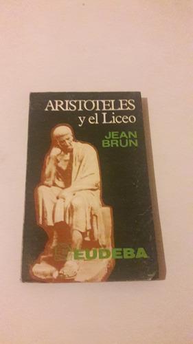 jean brun - aristóteles y el liceo - eudeba- impecable